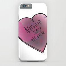 Never Say Never Slim Case iPhone 6s