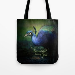 The World is More Beautiful Because of You Peacock Art Tote Bag