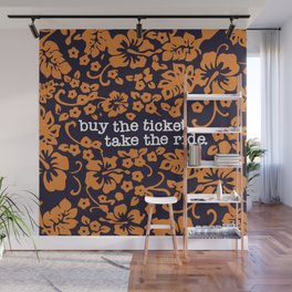"""""""buy the ticket, take the ride."""" - Hunter S. Thompson (Navy Blue) Wall Mural"""