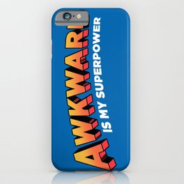 Awkward is My Superpower iPhone Case