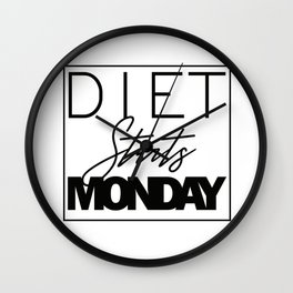 Diet starts Monday design Wall Clock