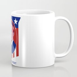 Teddy Roosevelt -- Our President Coffee Mug