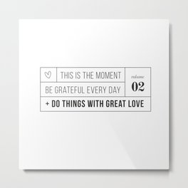 do things with great love Metal Print