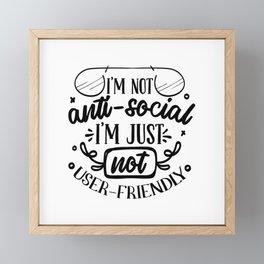 I M Not Anti Social I M Just Not User Friendly-b Introvert Design Framed Mini Art Print