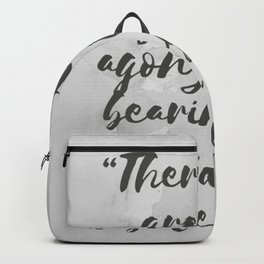 There is no greater agony than bearing an untold story inside you - Maya Angelou Backpack