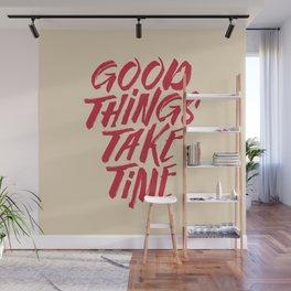 Good things take time motivational sayings drawing illustration  Wall Mural