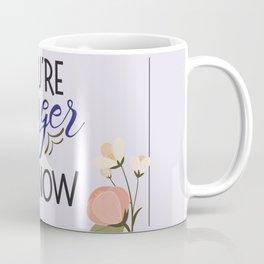 You're stronger than you know Coffee Mug