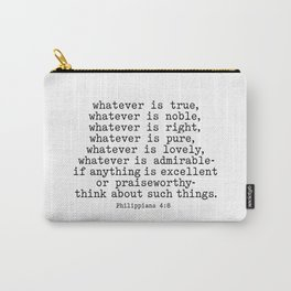 Philippians 4:8, Whatever is true Carry-All Pouch