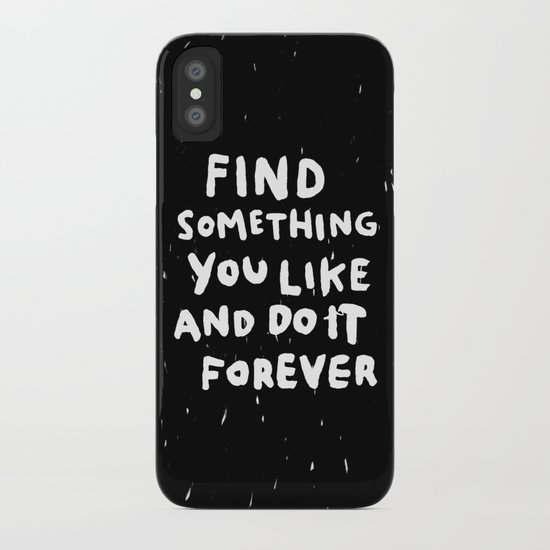 Find Something you like iPhone Case