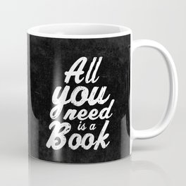 All you need is a book Coffee Mug