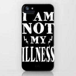 I Am Not My Illness - Print iPhone Case