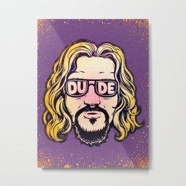 Dude Metal Print