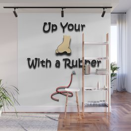Up Your Nose With a Rubber Hose Wall Mural