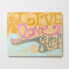 Live Love Surf by Lauren Tannehill Art Metal Print