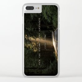 not all those who wander are lost Clear iPhone Case