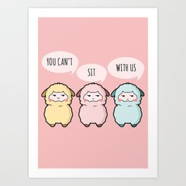 You can't sit with us - Alpaca Art Print