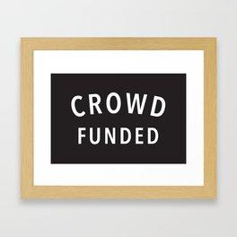 Crowd Funded Framed Art Print