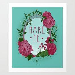Make Me Art Print
