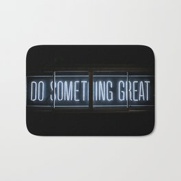 Do somthing great ! Bath Mat