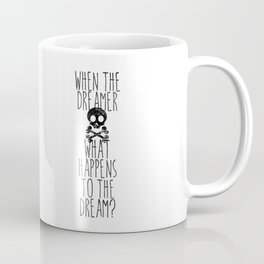 The end of dreams Coffee Mug