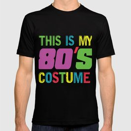 Retro Vintage This Is My 80s Costume Old School Men Women T Shirt T-shirt