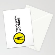 You should be working. Stationery Cards