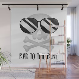 Rad To The Bone Wall Mural