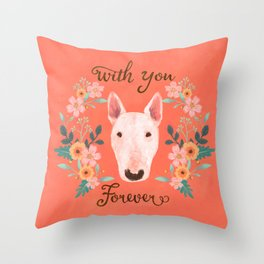 Bull terrier with floral - with you forever Throw Pillow