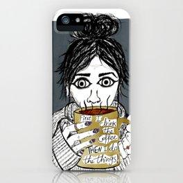 First I drink the coffee, Gilmore Girls iPhone Case