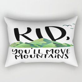 Kid You'll Move Mountains, Kids Poster, Gift For Kid, Home Decor, Kids Room Rectangular Pillow