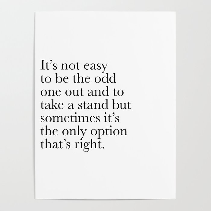 Inspirational Quote Its Not Easy To Be The Odd One Out Poster