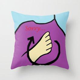Sorry! Throw Pillow