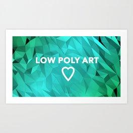 I Love Low Poly 3 Art Print