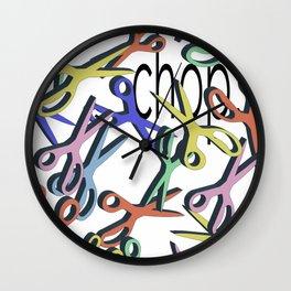 chop. Wall Clock