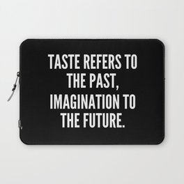 Taste refers to the past imagination to the future Laptop Sleeve