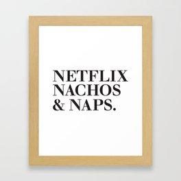 Netflix, Nachos & Naps Framed Art Print