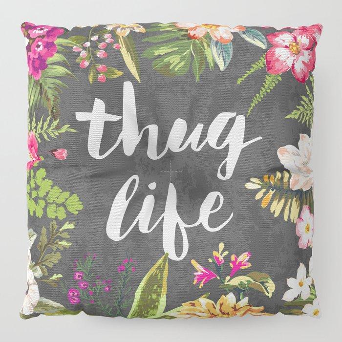 Thug Life Floor Pillow
