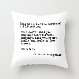 The beauty of all literature - F Scott Fitzgerald Throw Pillow