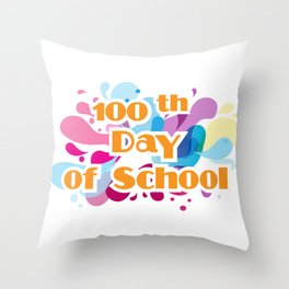 100th Day Of School For Teachers Administrator Child Throw Pillow