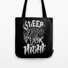 Sleep All Day, Fuck All Night Tote Bag