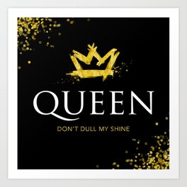 Queen - Don't Dull My Shine Art Print
