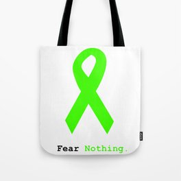 Fear Nothing: Lime Green Ribbon Awareness Tote Bag