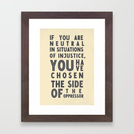 If you are neutral in situations of injustice, Desmond Tutu quote, civil rights, peace, freedom Framed Art Print
