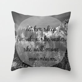 Let Her Sleep... [Inspirational Quote] Throw Pillow