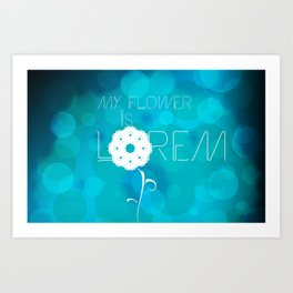 My flower is Lorem Art Print