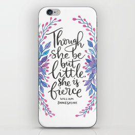 Though She Be But Little - Shakespeare Quote iPhone Skin