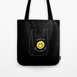 Thank you! Have a nice day! plastic bag Tote Bag