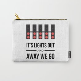 It's Lights Out And Away We Go Carry-All Pouch