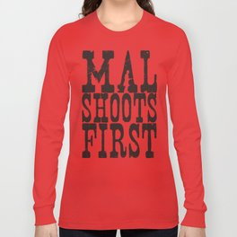 Mal Shoots First Long Sleeve T-shirt