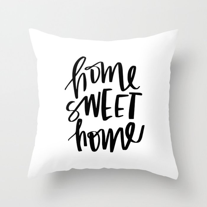 Home Sweet Home Throw Pillow By Anniemontgomery Society6